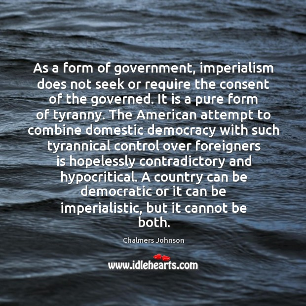 As a form of government, imperialism does not seek or require the Image