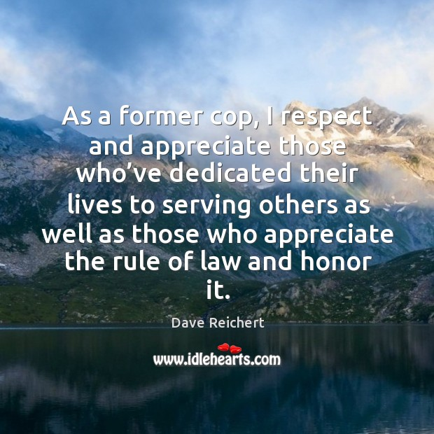 Image, As a former cop, I respect and appreciate those who've dedicated
