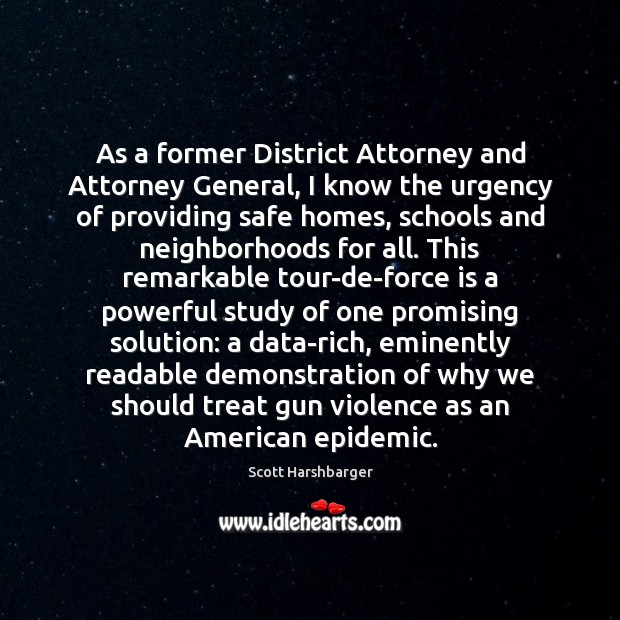 As a former District Attorney and Attorney General, I know the urgency Image
