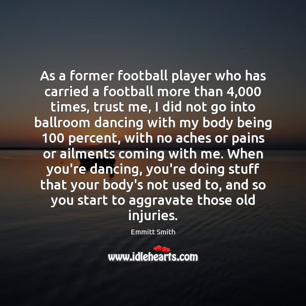 Image, As a former football player who has carried a football more than 4,000