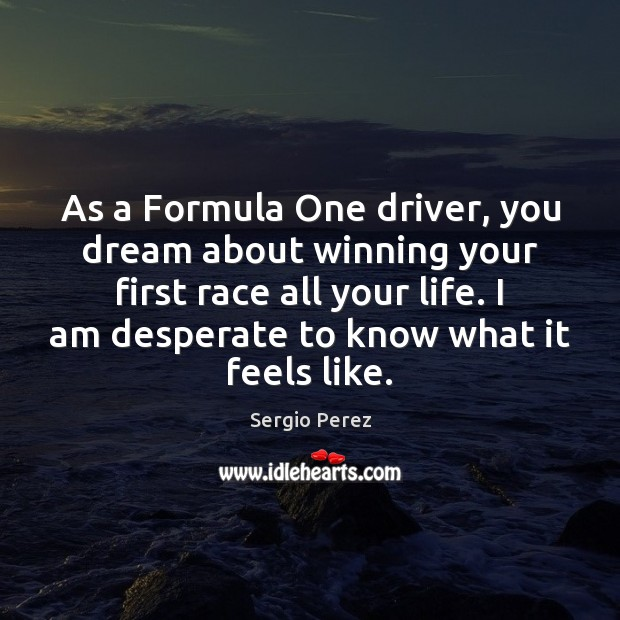 As a Formula One driver, you dream about winning your first race Image