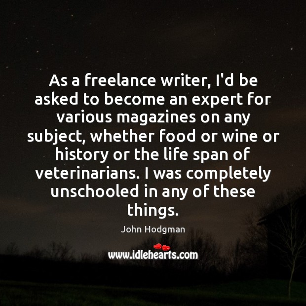 Image, As a freelance writer, I'd be asked to become an expert for
