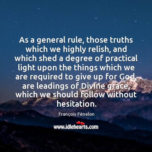 As a general rule, those truths which we highly relish, and which Image