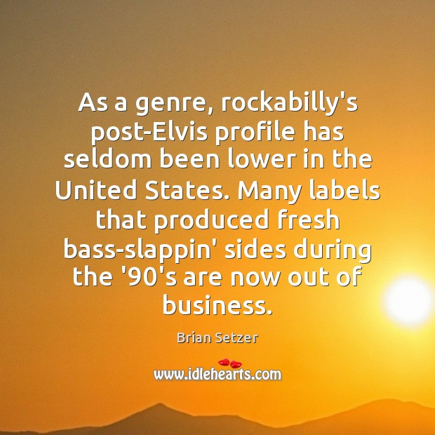 As a genre, rockabilly's post-Elvis profile has seldom been lower in the Image