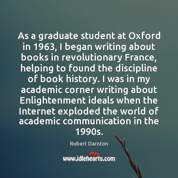 As a graduate student at Oxford in 1963, I began writing about books Image