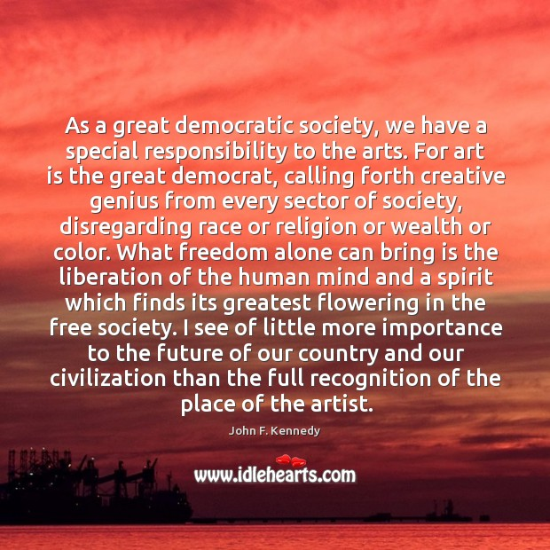 Image, As a great democratic society, we have a special responsibility to the