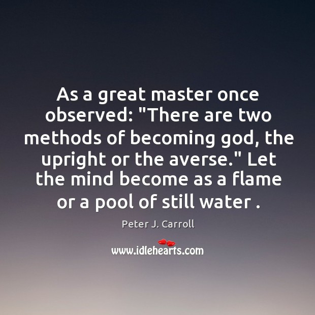 """As a great master once observed: """"There are two methods of becoming Image"""
