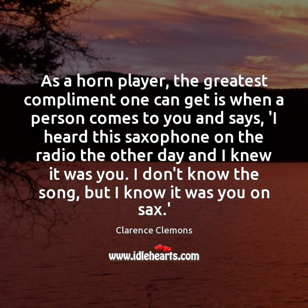 As a horn player, the greatest compliment one can get is when Image