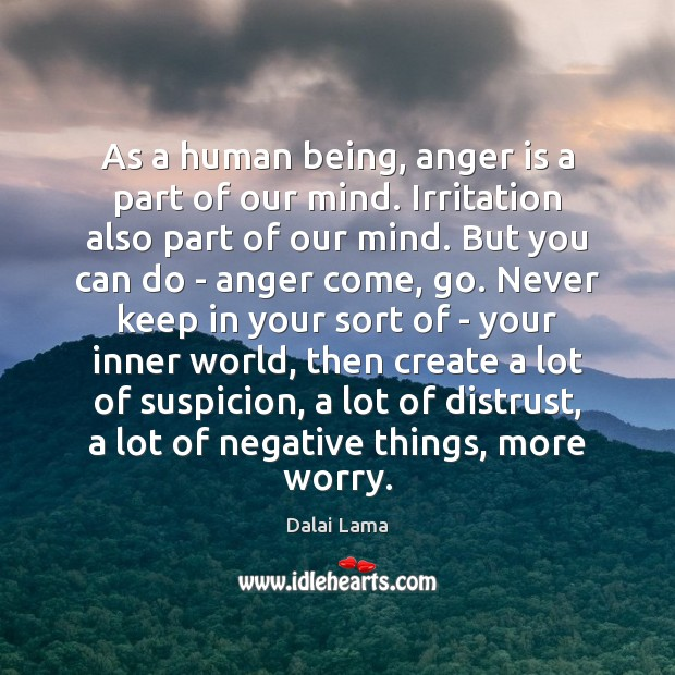 As a human being, anger is a part of our mind. Irritation Anger Quotes Image