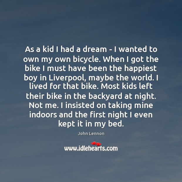 Image, As a kid I had a dream – I wanted to own