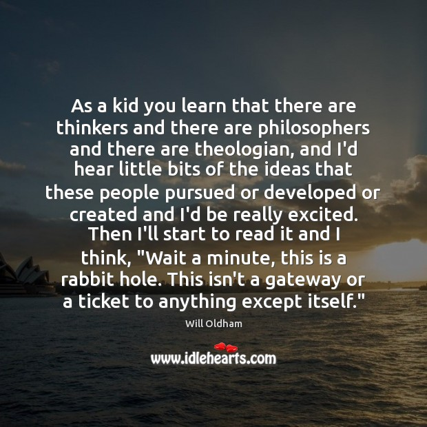 As a kid you learn that there are thinkers and there are Image