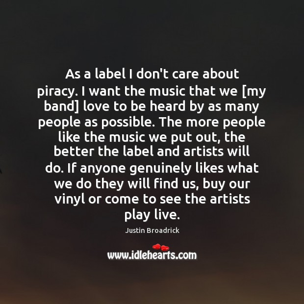 As a label I don't care about piracy. I want the music Image