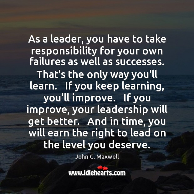 As a leader, you have to take responsibility for your own failures Image