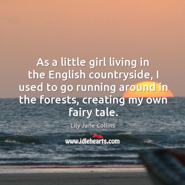 As a little girl living in the english countryside, I used to go running around in the forests, creating my own fairy tale. Image