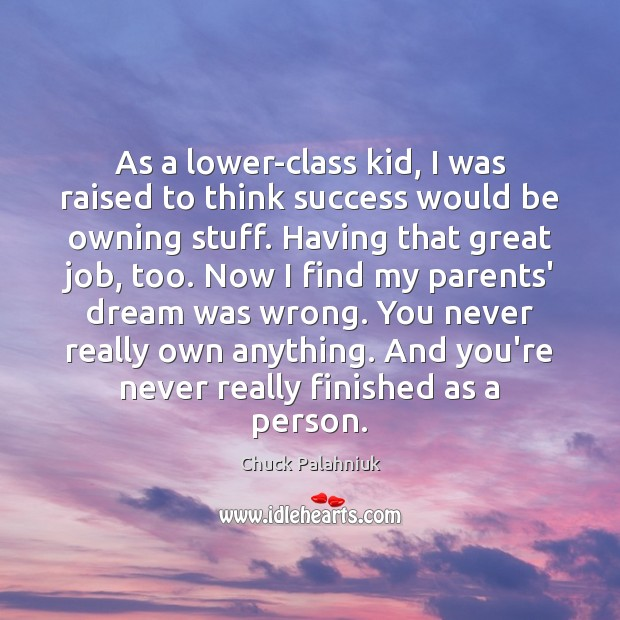 As a lower-class kid, I was raised to think success would be Image
