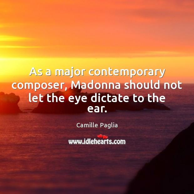 Picture Quote by Camille Paglia
