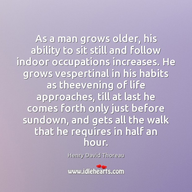 Image, As a man grows older, his ability to sit still and follow