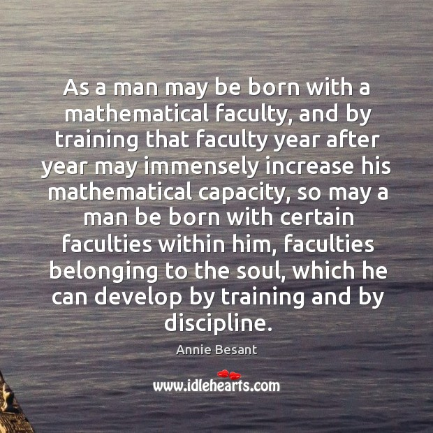 As a man may be born with a mathematical faculty, and by Image