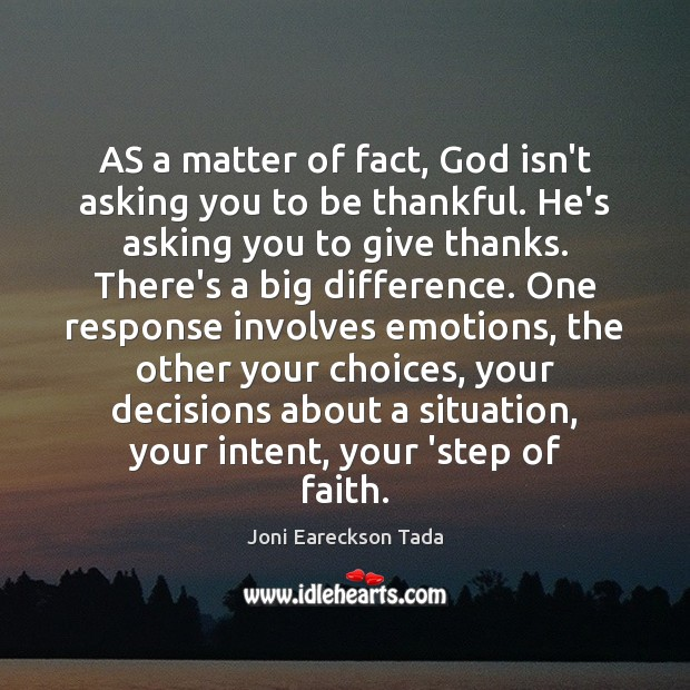 AS a matter of fact, God isn't asking you to be thankful. Image