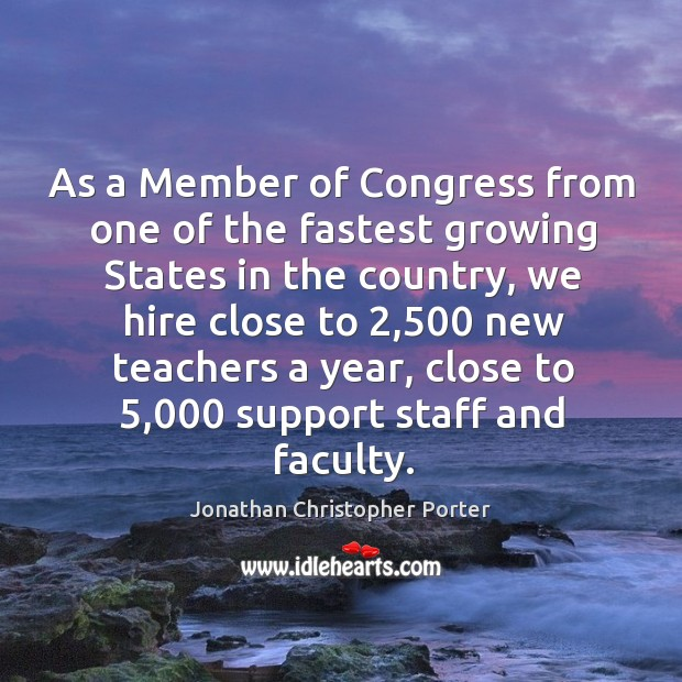 As a member of congress from one of the fastest growing states in the country Image