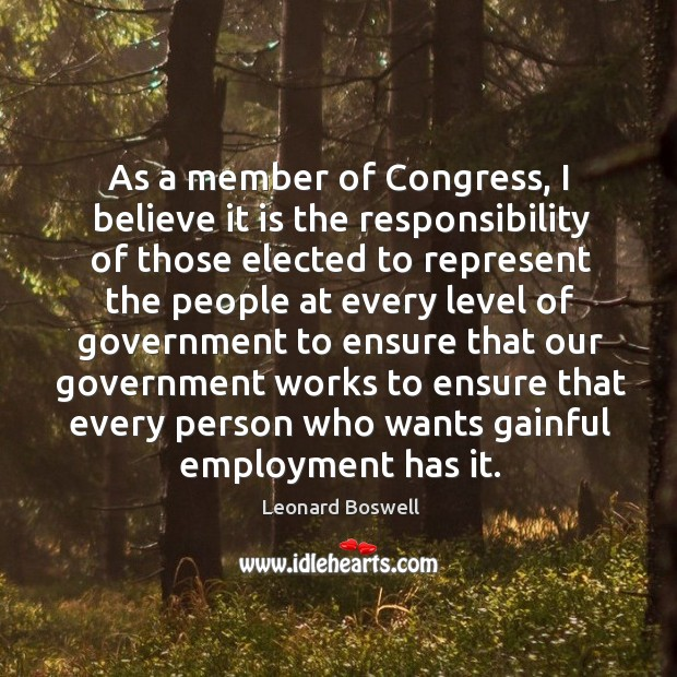 As a member of congress, I believe it is the responsibility of those elected to represent Image