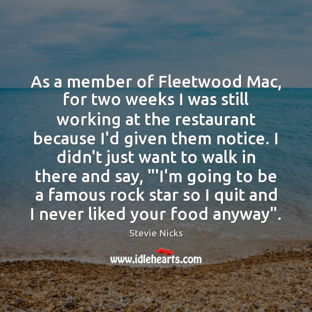 As a member of Fleetwood Mac, for two weeks I was still Stevie Nicks Picture Quote