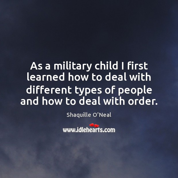 As a military child I first learned how to deal with different Image