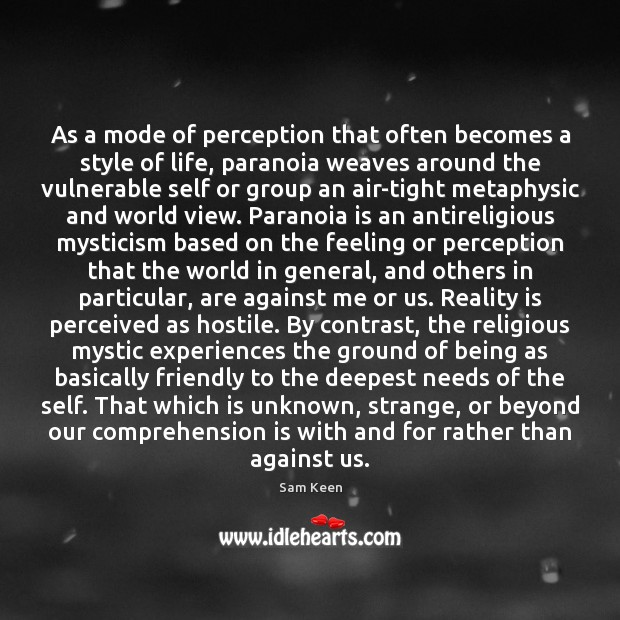 As a mode of perception that often becomes a style of life, Sam Keen Picture Quote