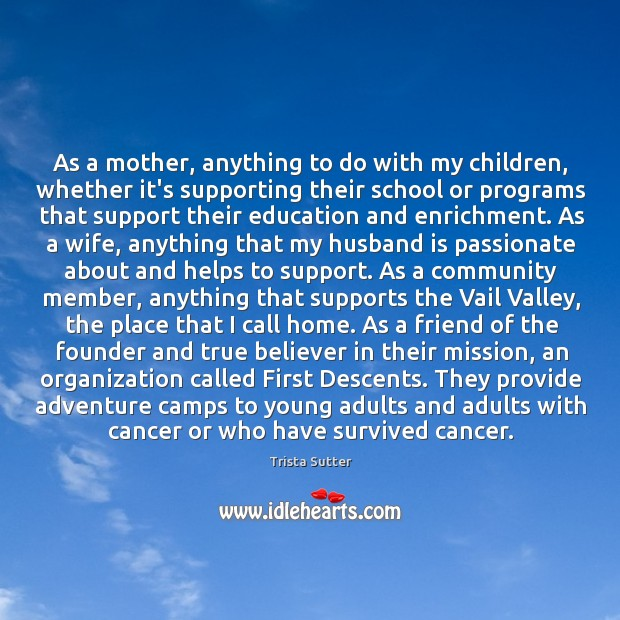 Image, As a mother, anything to do with my children, whether it's supporting