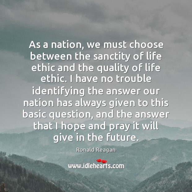 Image, As a nation, we must choose between the sanctity of life ethic