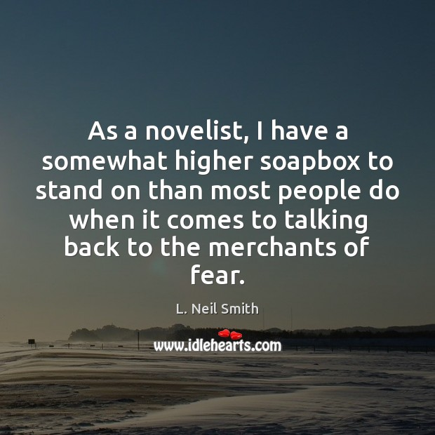 Image, As a novelist, I have a somewhat higher soapbox to stand on