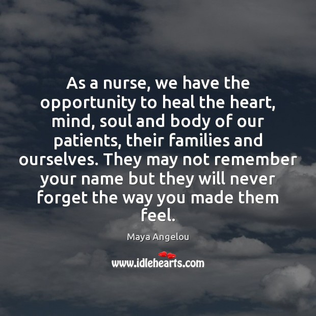 Image, As a nurse, we have the opportunity to heal the heart, mind,