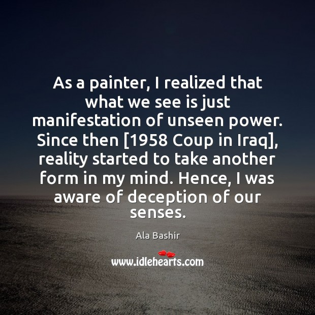 Image, As a painter, I realized that what we see is just manifestation