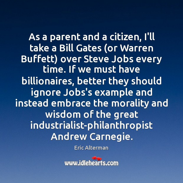 As a parent and a citizen, I'll take a Bill Gates (or Eric Alterman Picture Quote