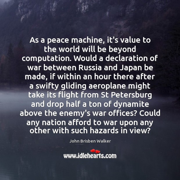 As a peace machine, it's value to the world will be beyond Image