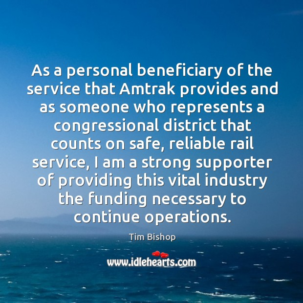 As a personal beneficiary of the service that amtrak provides and as someone who represents Image