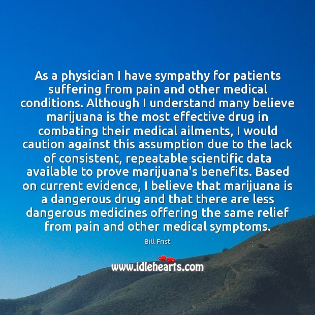 Image, As a physician I have sympathy for patients suffering from pain and