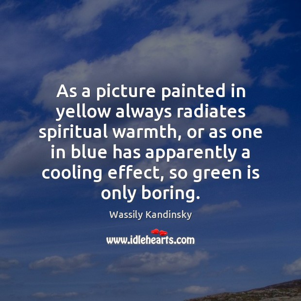 As a picture painted in yellow always radiates spiritual warmth, or as Image