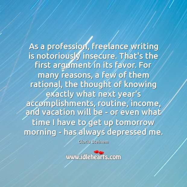 Image, As a profession, freelance writing is notoriously insecure. That's the first argument