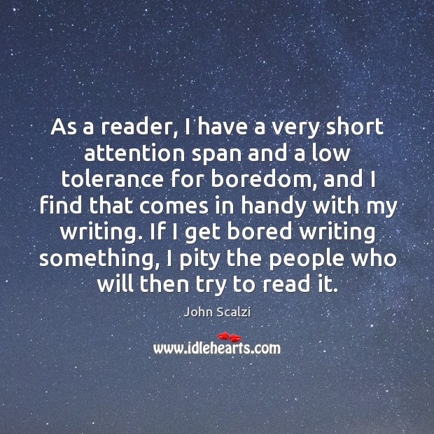 As a reader, I have a very short attention span and a Image