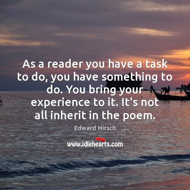 As a reader you have a task to do, you have something Image