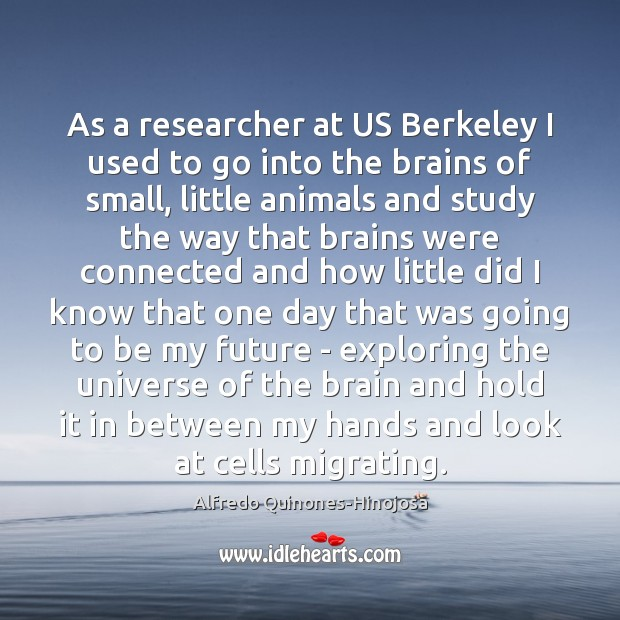 Image, As a researcher at US Berkeley I used to go into the