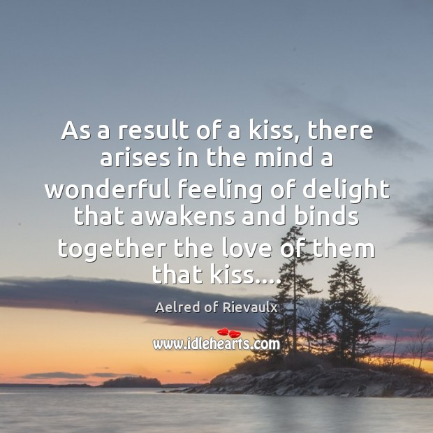 As a result of a kiss, there arises in the mind a Image