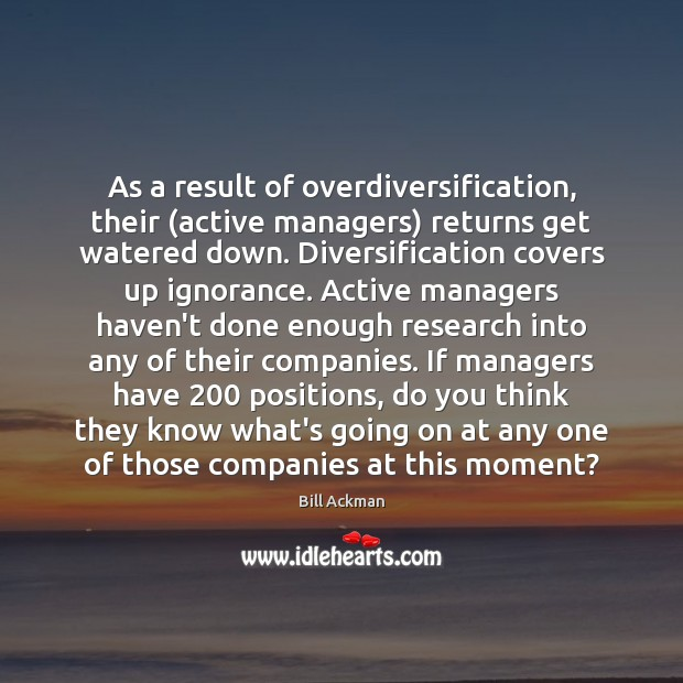 Image, As a result of overdiversification, their (active managers) returns get watered down.