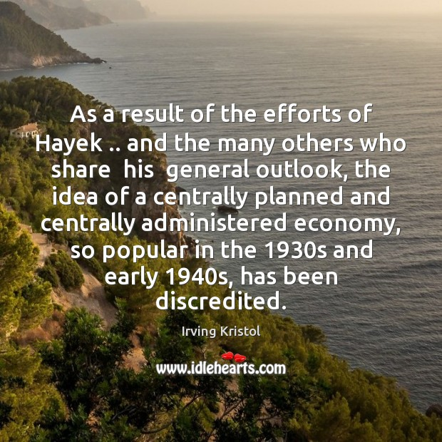 Image, As a result of the efforts of Hayek .. and the many others