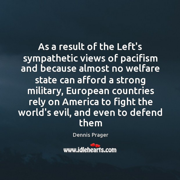 As a result of the Left's sympathetic views of pacifism and because Image