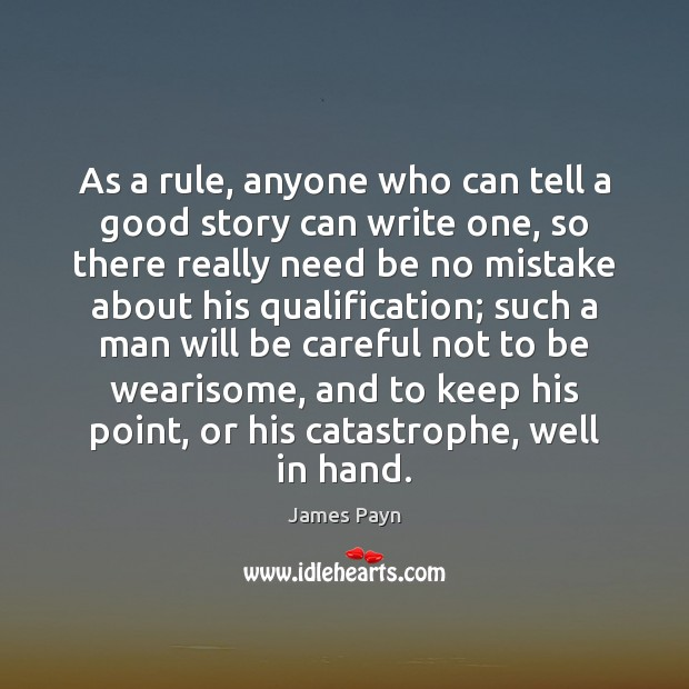 As a rule, anyone who can tell a good story can write Image
