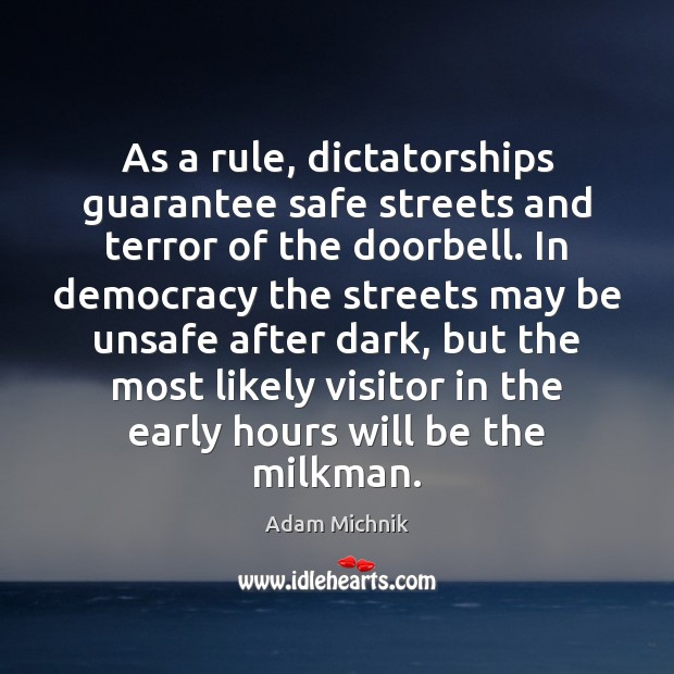 Image, As a rule, dictatorships guarantee safe streets and terror of the doorbell.