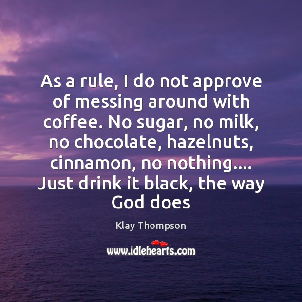 As a rule, I do not approve of messing around with coffee. Image