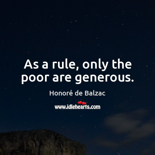 Image, As a rule, only the poor are generous.